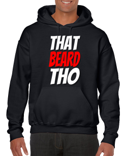 That Beard Tho Hoodie